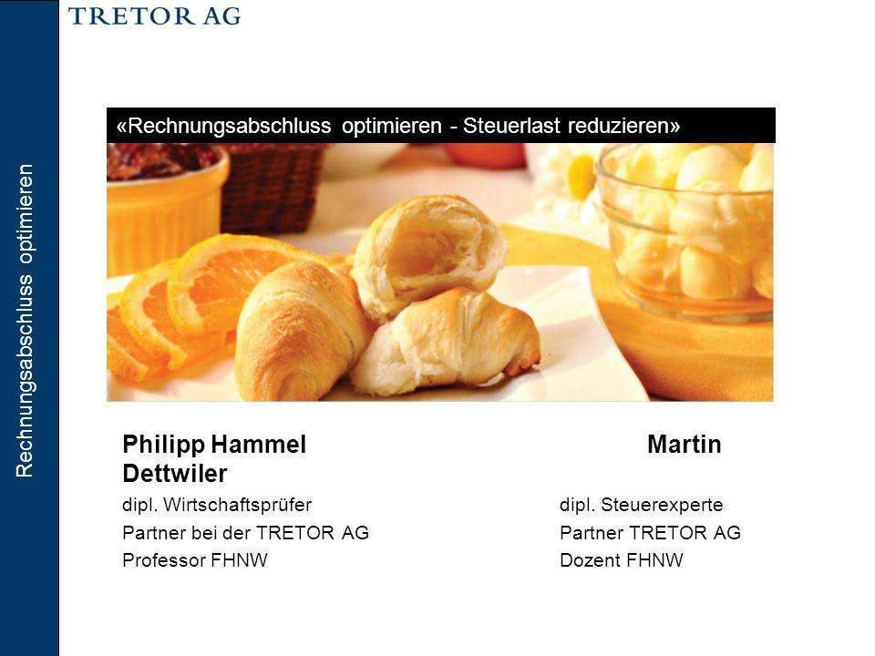 Rechnungsabschluss optimieren Rechnungslegung Philipp HammelMartin Dettwiler dipl. Wirtschaftsprüferdipl. Steuerexperte Partner bei der TRETOR AGPartn