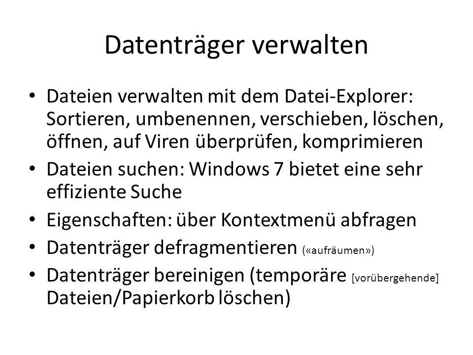 Datenträger verwalten Dateien verwalten mit dem Datei-Explorer: Sortieren, umbenennen, verschieben, löschen, öffnen, auf Viren überprüfen, komprimiere