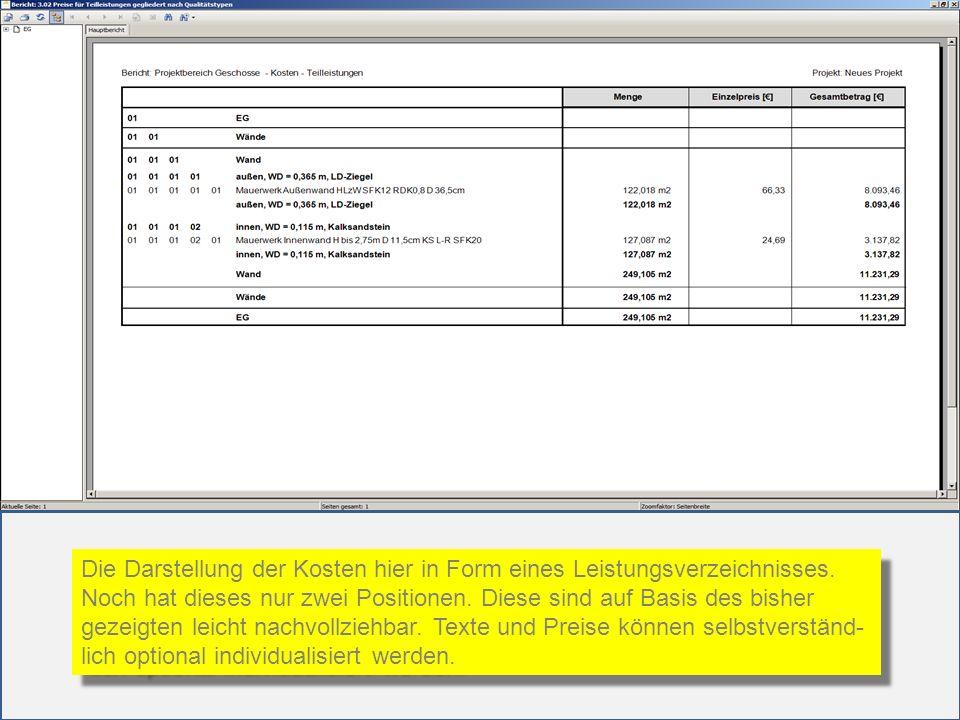 Die Darstellung der Kosten hier in Form eines Leistungsverzeichnisses. Noch hat dieses nur zwei Positionen. Diese sind auf Basis des bisher gezeigten