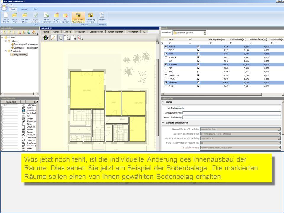 Was jetzt noch fehlt, ist die individuelle Änderung des Innenausbau der Räume. Dies sehen Sie jetzt am Beispiel der Bodenbeläge. Die markierten Räume