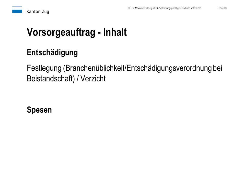 Vorsorgeauftrag - Inhalt Entschädigung Festlegung (Branchenüblichkeit/Entschädigungsverordnung bei Beistandschaft) / Verzicht Spesen KES priMa-Weiterb