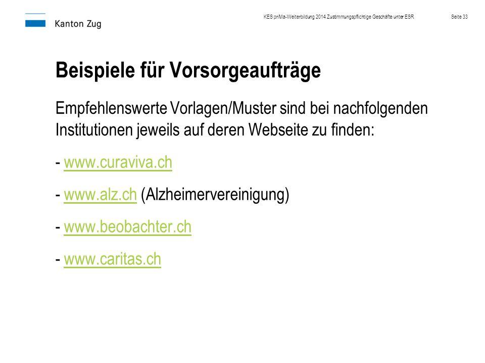 Beispiele für Vorsorgeaufträge Empfehlenswerte Vorlagen/Muster sind bei nachfolgenden Institutionen jeweils auf deren Webseite zu finden: - www.curavi