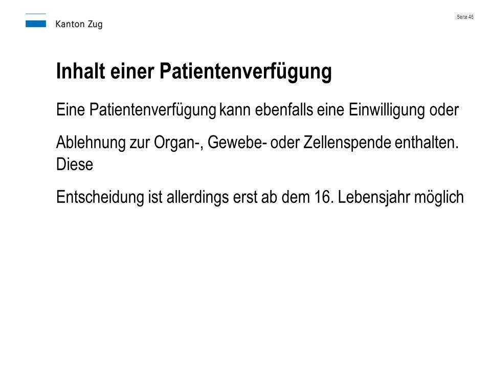 Inhalt einer Patientenverfügung Eine Patientenverfügung kann ebenfalls eine Einwilligung oder Ablehnung zur Organ-, Gewebe- oder Zellenspende enthalte