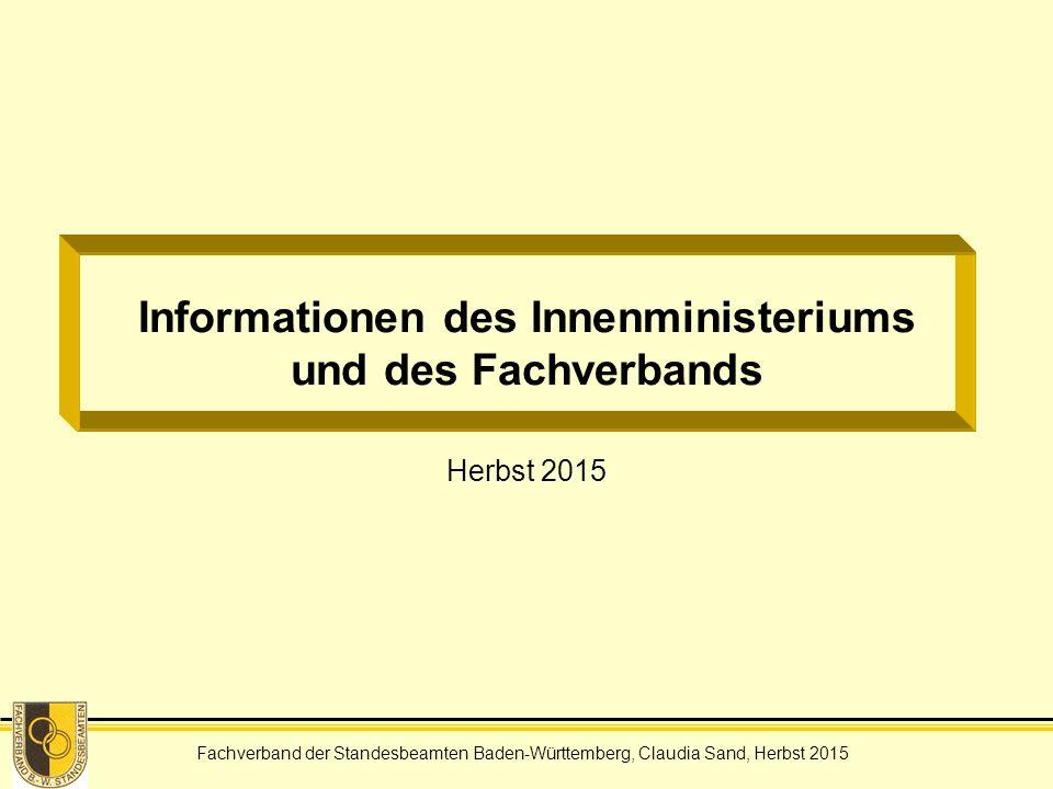 Fachverband der Standesbeamten Baden-Württemberg, Claudia Sand, Herbst 2015 Informationen des Innenministeriums und des Fachverbands Herbst 2015