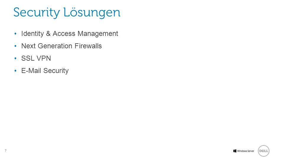 7 Software Security Lösungen Identity & Access Management Next Generation Firewalls SSL VPN E-Mail Security
