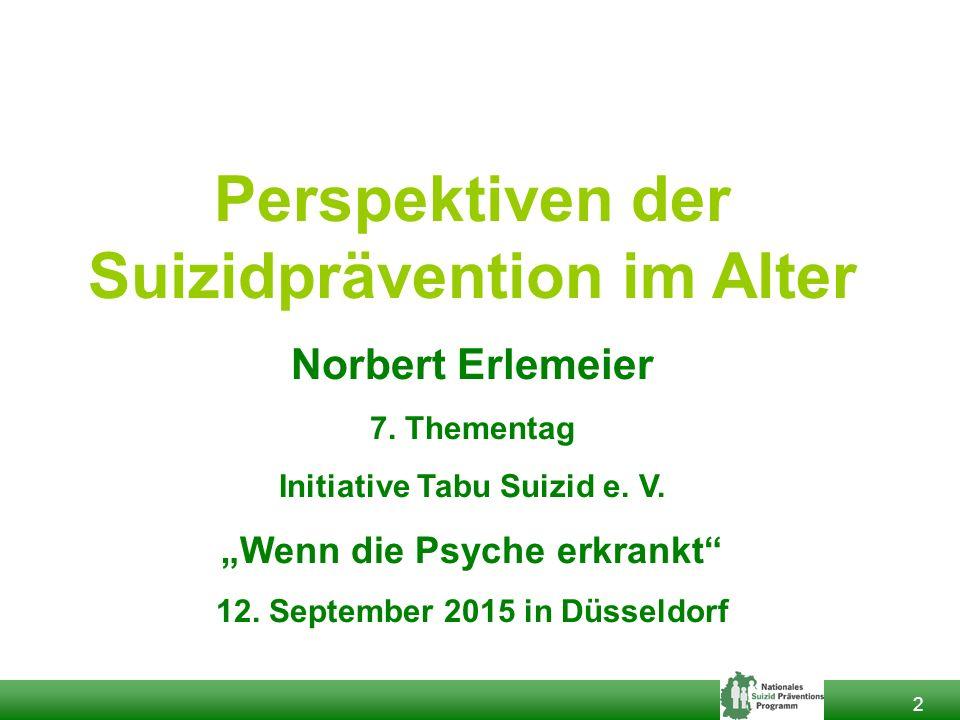 2 Perspektiven der Suizidprävention im Alter Norbert Erlemeier 7.