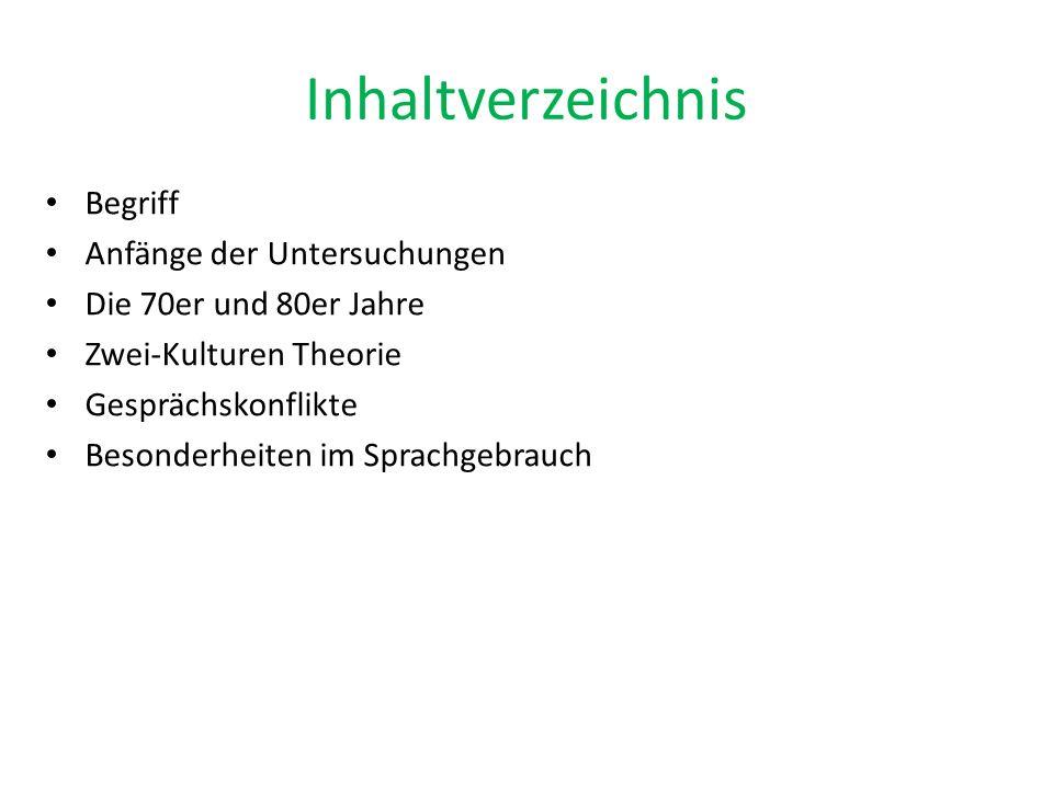Untersuchung im Hochschulbereich (Susanne Günthner, 1992) Auch die kulturelle Zugehörigkeit beeinflusst das Sprachverhalten.