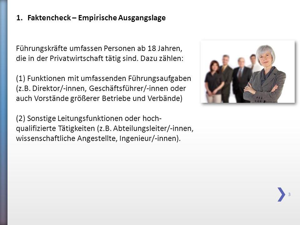 Führungskräfte umfassen Personen ab 18 Jahren, die in der Privatwirtschaft tätig sind. Dazu zählen: (1) Funktionen mit umfassenden Führungsaufgaben (z