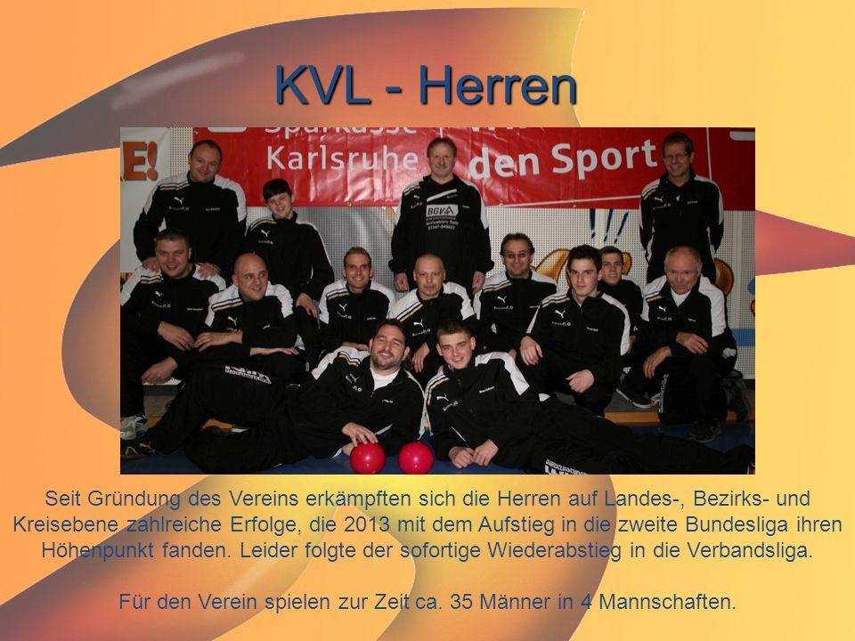 KVL - Herren Seit Gründung des Vereins erkämpften sich die Herren auf Landes-, Bezirks- und Kreisebene zahlreiche Erfolge, die 2013 mit dem Aufstieg i