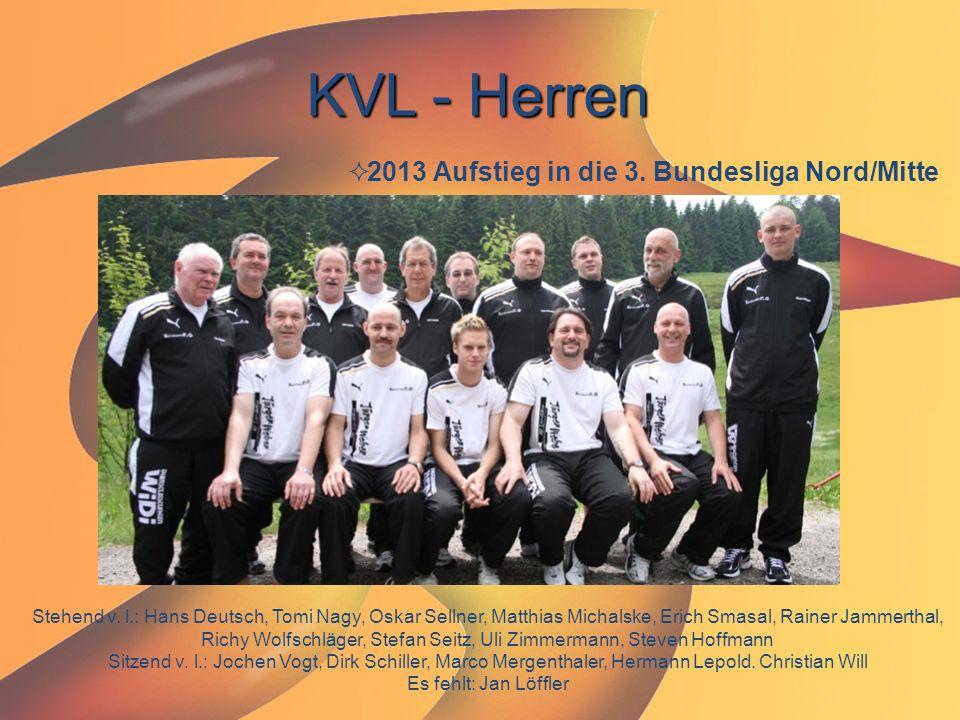 KVL - Herren  2013 Aufstieg in die 3. Bundesliga Nord/Mitte Stehend v. l.: Hans Deutsch, Tomi Nagy, Oskar Sellner, Matthias Michalske, Erich Smasal,