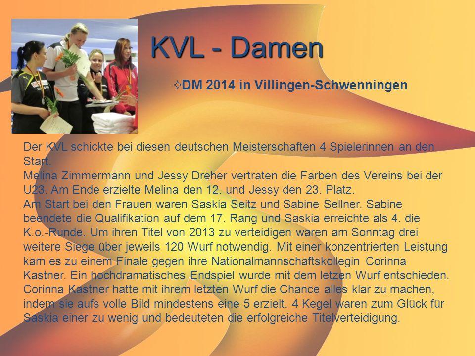KVL - Damen  DM 2014 in Villingen-Schwenningen Der KVL schickte bei diesen deutschen Meisterschaften 4 Spielerinnen an den Start. Melina Zimmermann u