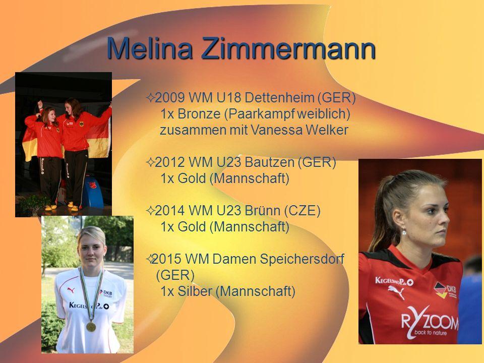 Melina Zimmermann  2009 WM U18 Dettenheim (GER) 1x Bronze (Paarkampf weiblich) zusammen mit Vanessa Welker  2012 WM U23 Bautzen (GER) 1x Gold (Manns
