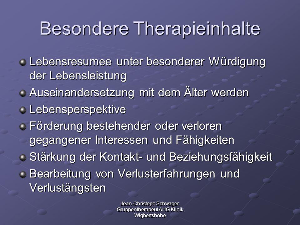 Jean-Christoph Schwager, Gruppentherapeut AHG Klinik Wigbertshöhe Besondere Therapieinhalte Lebensresumee unter besonderer Würdigung der Lebensleistun