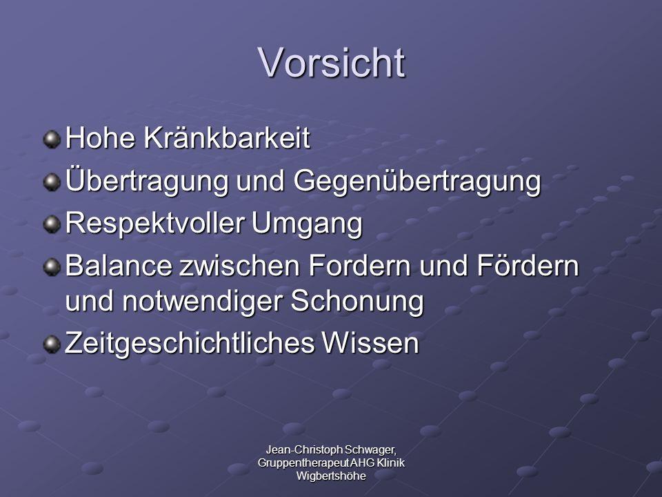 Jean-Christoph Schwager, Gruppentherapeut AHG Klinik Wigbertshöhe Vorsicht Hohe Kränkbarkeit Übertragung und Gegenübertragung Respektvoller Umgang Bal