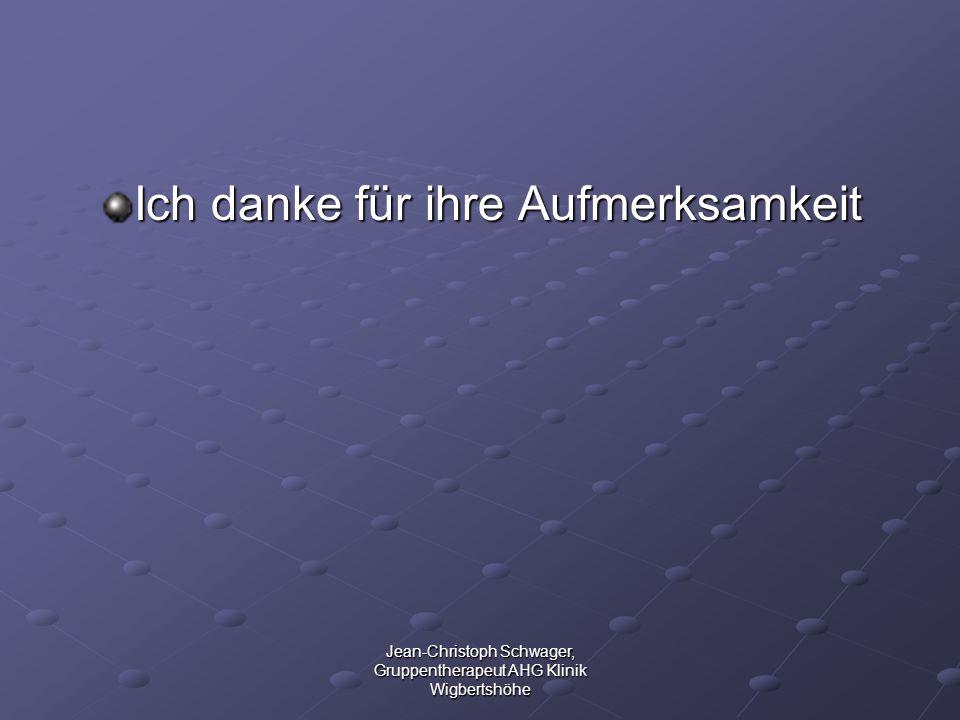 Jean-Christoph Schwager, Gruppentherapeut AHG Klinik Wigbertshöhe Ich danke für ihre Aufmerksamkeit