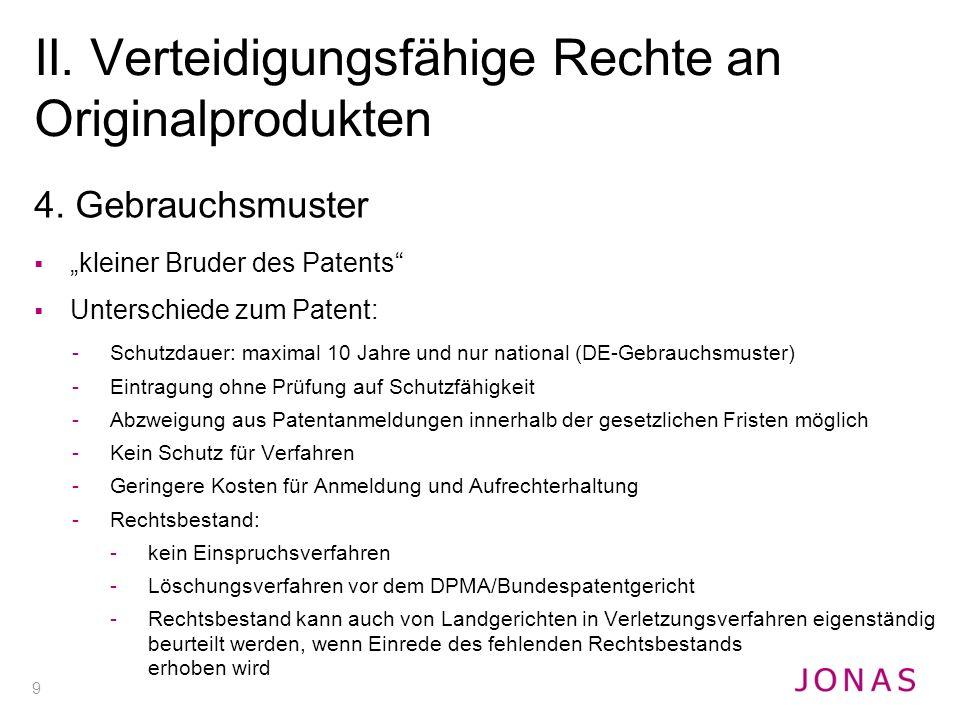 """9 4. Gebrauchsmuster  """"kleiner Bruder des Patents""""  Unterschiede zum Patent: -Schutzdauer: maximal 10 Jahre und nur national (DE-Gebrauchsmuster) -E"""