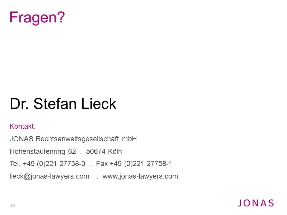 28 Dr. Stefan Lieck Kontakt: JONAS Rechtsanwaltsgesellschaft mbH Hohenstaufenring 62. 50674 Köln Tel. +49 (0)221 27758-0. Fax +49 (0)221 27758-1 lieck