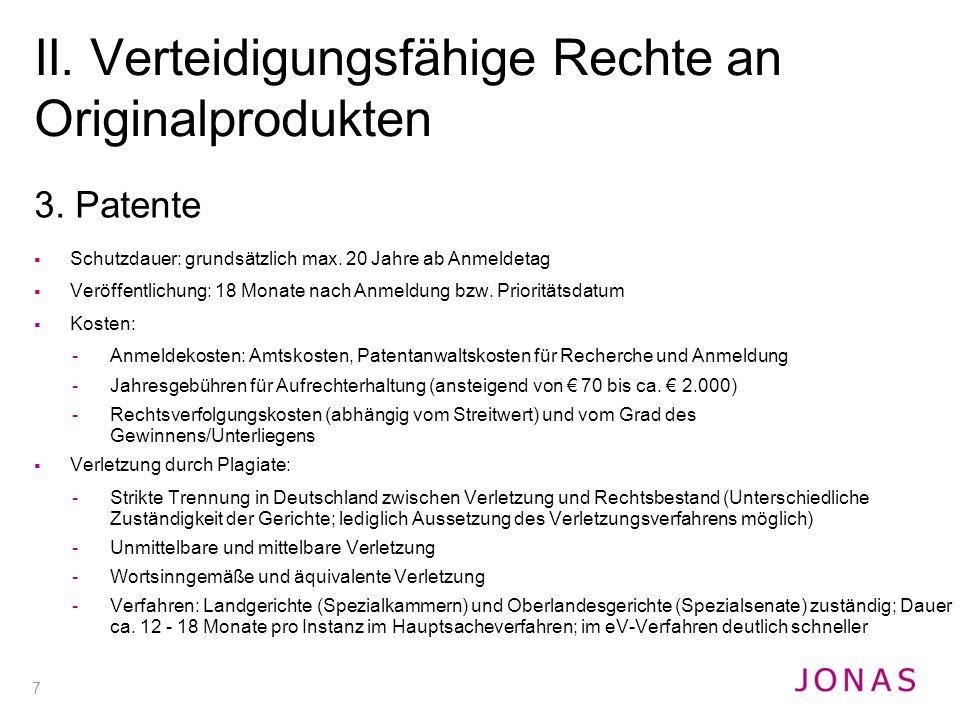 7 3. Patente  Schutzdauer: grundsätzlich max. 20 Jahre ab Anmeldetag  Veröffentlichung: 18 Monate nach Anmeldung bzw. Prioritätsdatum  Kosten: -Anm