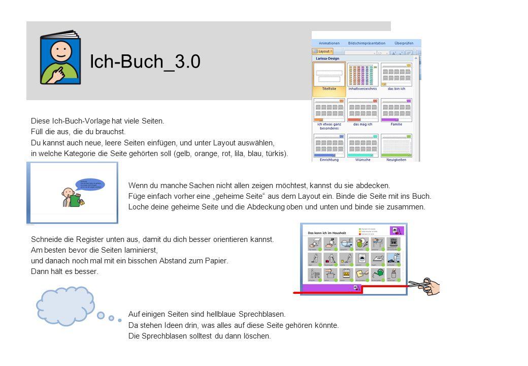 Ich-Buch_3.0 Diese Ich-Buch-Vorlage hat viele Seiten. Füll die aus, die du brauchst. Du kannst auch neue, leere Seiten einfügen, und unter Layout ausw