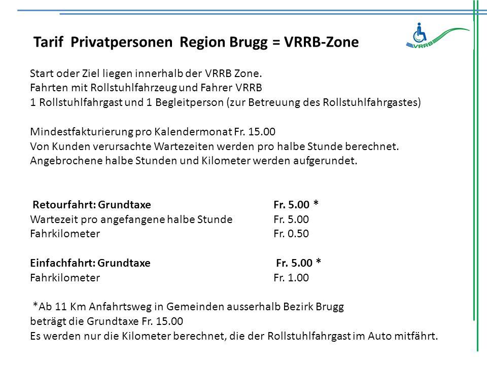 Tarif Privatpersonen Region Brugg = VRRB-Zone Start oder Ziel liegen innerhalb der VRRB Zone.