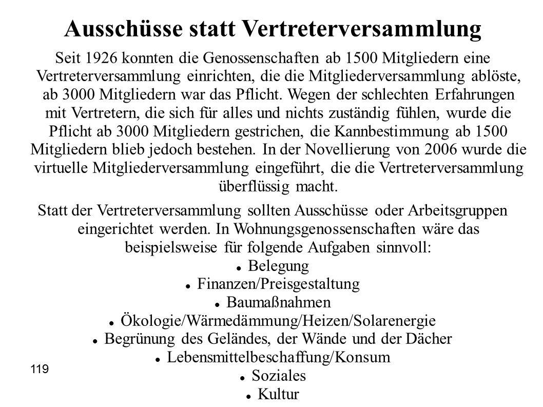 Ausschüsse statt Vertreterversammlung Seit 1926 konnten die Genossenschaften ab 1500 Mitgliedern eine Vertreterversammlung einrichten, die die Mitgliederversammlung ablöste, ab 3000 Mitgliedern war das Pflicht.