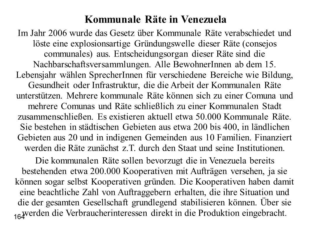 Kommunale Räte in Venezuela Im Jahr 2006 wurde das Gesetz über Kommunale Räte verabschiedet und löste eine explosionsartige Gründungswelle dieser Räte (consejos communales) aus.