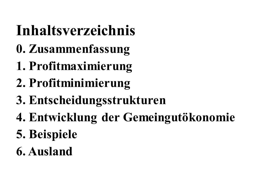 Inhaltsverzeichnis 0. Zusammenfassung 1. Profitmaximierung 2.