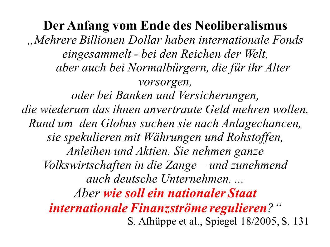 """Der Anfang vom Ende des Neoliberalismus """"Mehrere Billionen Dollar haben internationale Fonds eingesammelt - bei den Reichen der Welt, aber auch bei Normalbürgern, die für ihr Alter vorsorgen, oder bei Banken und Versicherungen, die wiederum das ihnen anvertraute Geld mehren wollen."""
