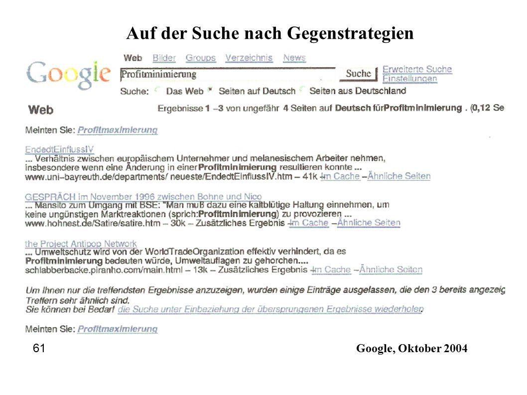 Google, Oktober 2004 61 Auf der Suche nach Gegenstrategien