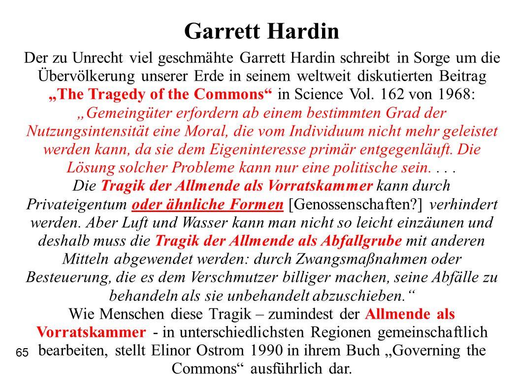 """Garrett Hardin Der zu Unrecht viel geschmähte Garrett Hardin schreibt in Sorge um die Übervölkerung unserer Erde in seinem weltweit diskutierten Beitrag """"The Tragedy of the Commons in Science Vol."""