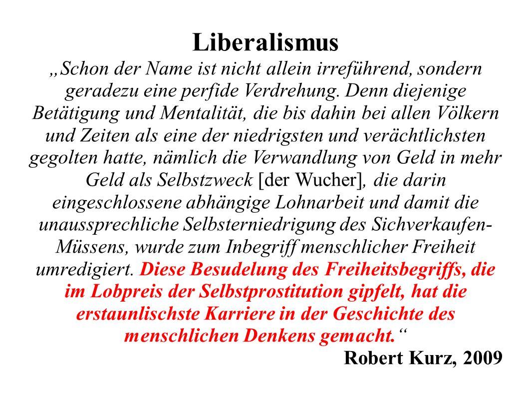 """Liberalismus """"Schon der Name ist nicht allein irreführend, sondern geradezu eine perfide Verdrehung."""