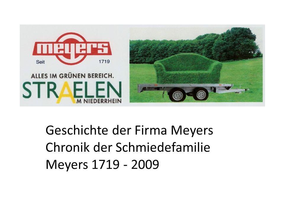 Geschichte der Firma Meyers Chronik der Schmiedefamilie Meyers 1719 - 2009