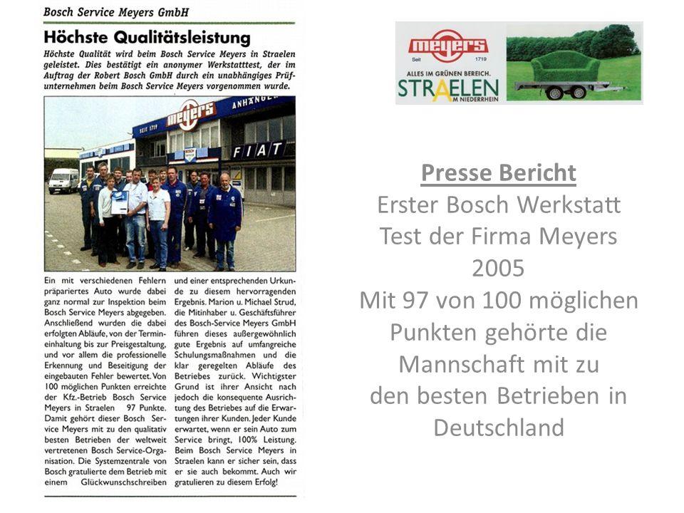 Presse Bericht Erster Bosch Werkstatt Test der Firma Meyers 2005 Mit 97 von 100 möglichen Punkten gehörte die Mannschaft mit zu den besten Betrieben in Deutschland