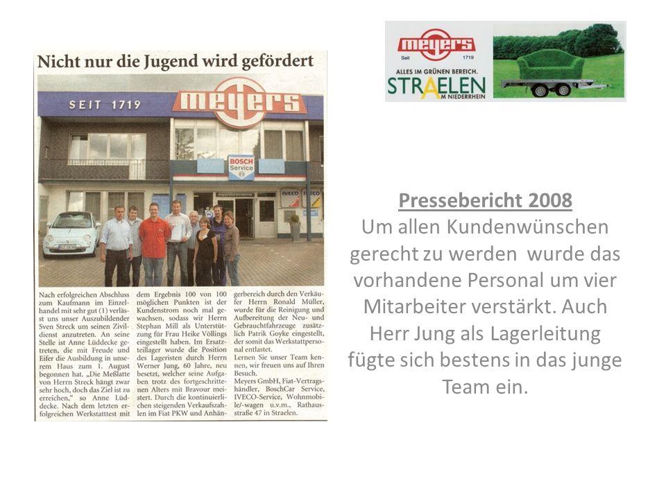 Pressebericht 2008 Um allen Kundenwünschen gerecht zu werden wurde das vorhandene Personal um vier Mitarbeiter verstärkt.