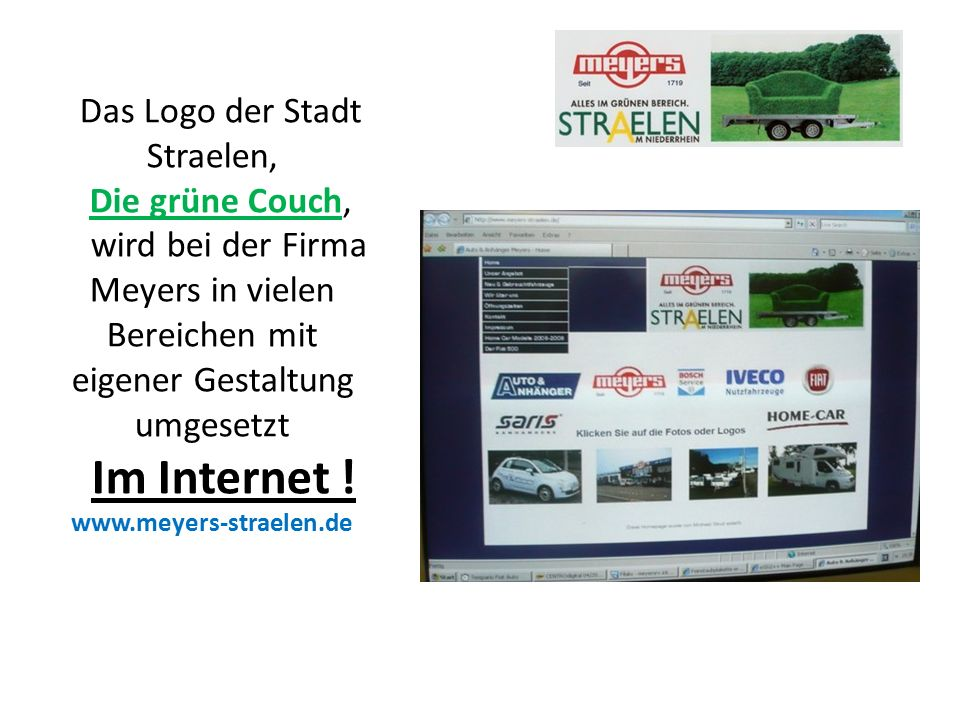 Das Logo der Stadt Straelen, Die grüne Couch, wird bei der Firma Meyers in vielen Bereichen mit eigener Gestaltung umgesetzt Im Internet .