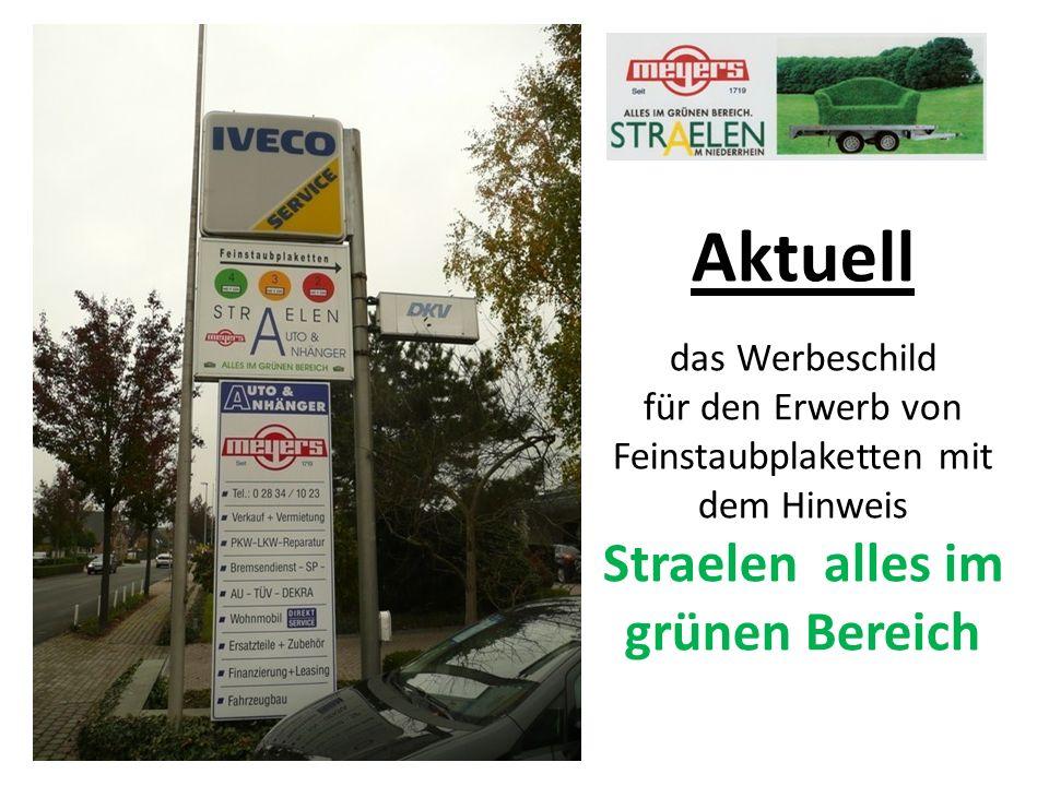 Aktuell das Werbeschild für den Erwerb von Feinstaubplaketten mit dem Hinweis Straelen alles im grünen Bereich