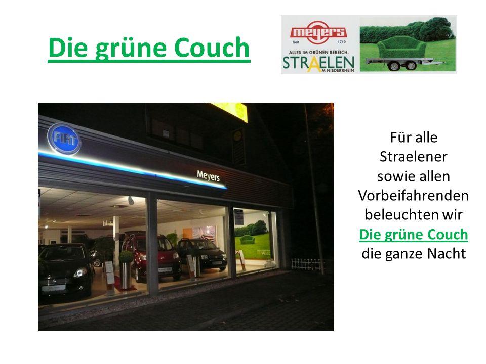 Die grüne Couch Für alle Straelener sowie allen Vorbeifahrenden beleuchten wir Die grüne Couch die ganze Nacht