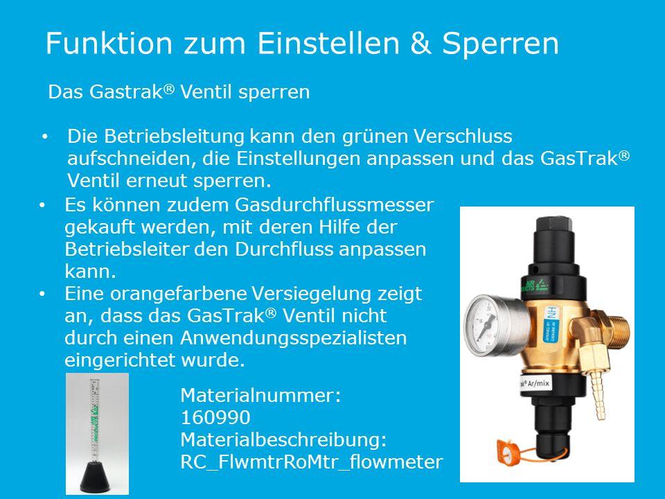 Funktion zum Einstellen & Sperren Das Gastrak ® Ventil sperren Die Betriebsleitung kann den grünen Verschluss aufschneiden, die Einstellungen anpassen und das GasTrak ® Ventil erneut sperren.