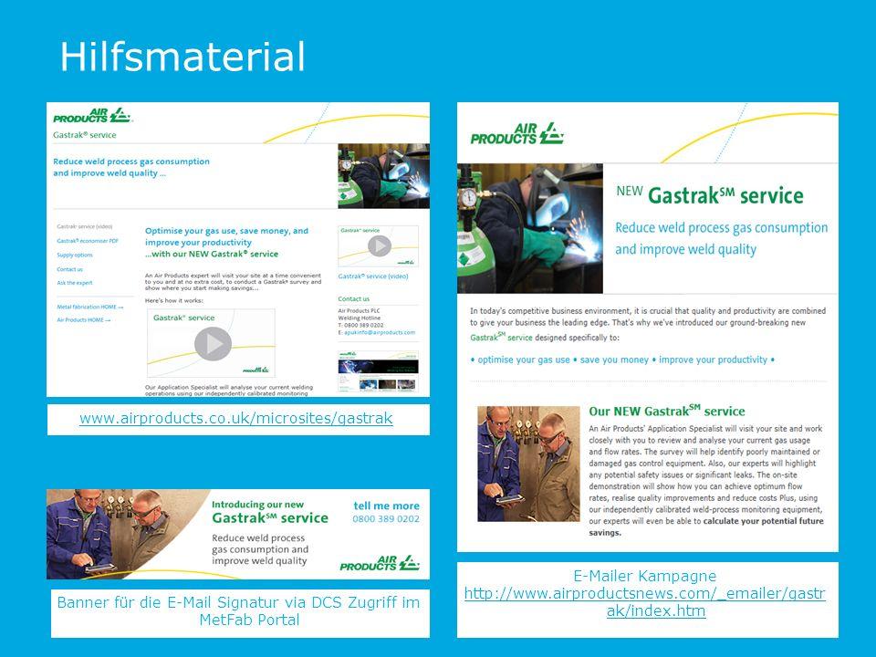 Hilfsmaterial www.airproducts.co.uk/microsites/gastrak Banner für die E-Mail Signatur via DCS Zugriff im MetFab Portal E-Mailer Kampagne http://www.airproductsnews.com/_emailer/gastr ak/index.htm