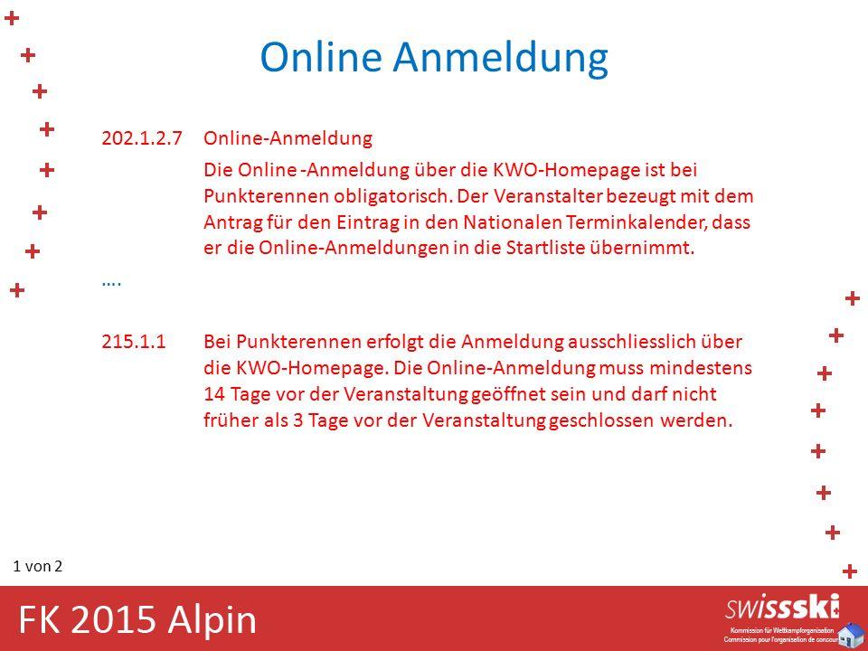 Online Anmeldung 202.1.2.7Online-Anmeldung Die Online -Anmeldung über die KWO-Homepage ist bei Punkterennen obligatorisch. Der Veranstalter bezeugt mi