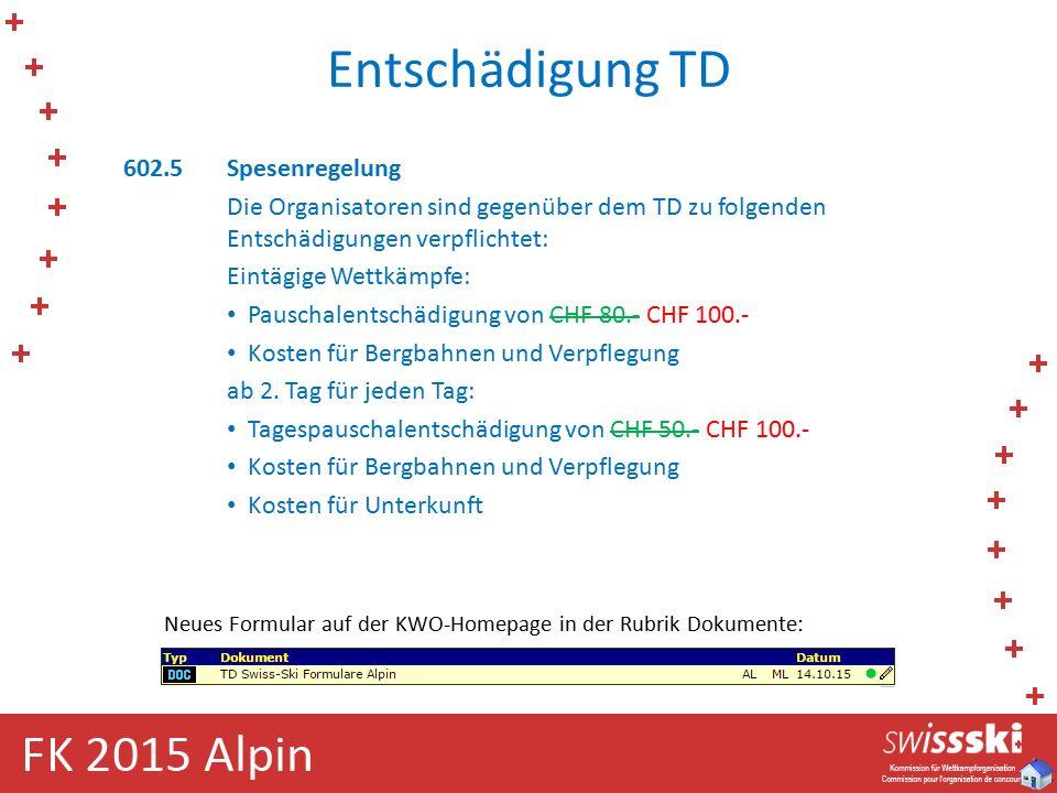 Entschädigung TD 602.5Spesenregelung Die Organisatoren sind gegenüber dem TD zu folgenden Entschädigungen verpflichtet: Eintägige Wettkämpfe: Pauschalentschädigung von CHF 80.- CHF 100.- Kosten für Bergbahnen und Verpflegung ab 2.