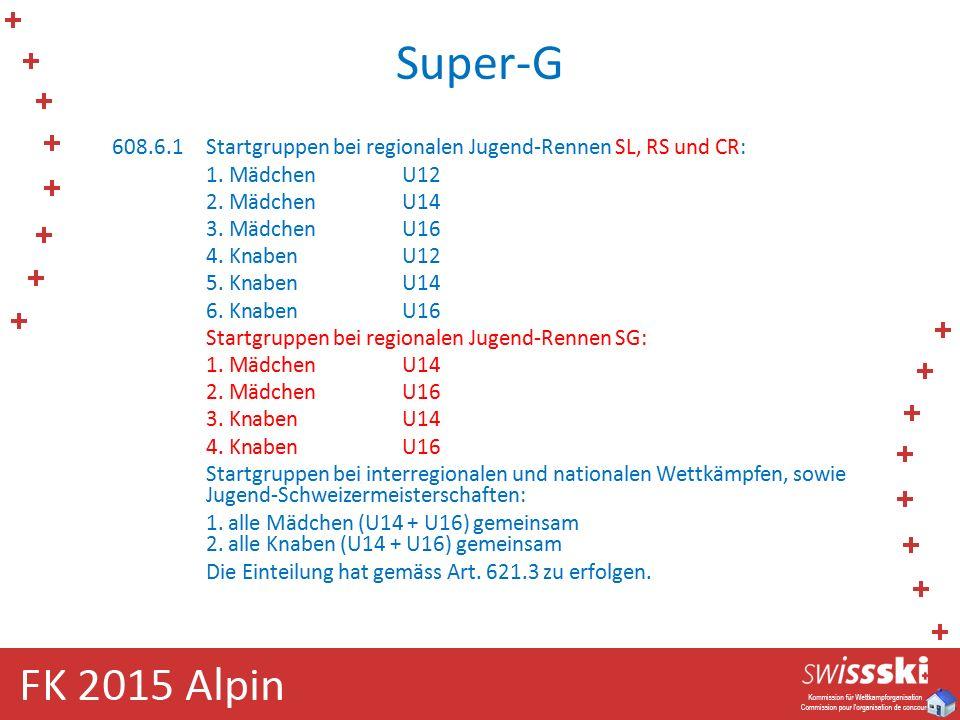 Super-G 608.6.1 Startgruppen bei regionalen Jugend-Rennen SL, RS und CR: 1.