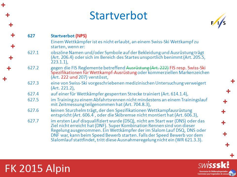 Startverbot 627Startverbot (NPS) Einem Wettkämpfer ist es nicht erlaubt, an einem Swiss-Ski Wettkampf zu starten, wenn er: 627.1obszöne Namen und/oder Symbole auf der Bekleidung und Ausrüstung trägt (Art.