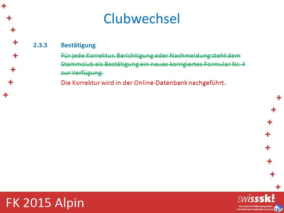 Clubwechsel 2.3.3Bestätigung Für jede Korrektur, Berichtigung oder Nachmeldung steht dem Stammclub als Bestätigung ein neues korrigiertes Formular Nr.