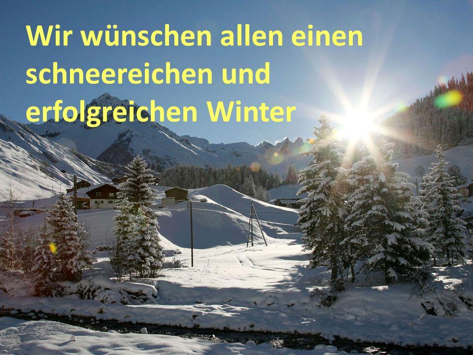 Wir wünschen allen einen schneereichen und erfolgreichen Winter