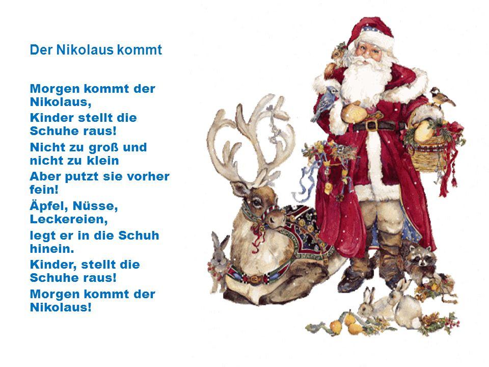 Der Nikolaus kommt Morgen kommt der Nikolaus, Kinder stellt die Schuhe raus.