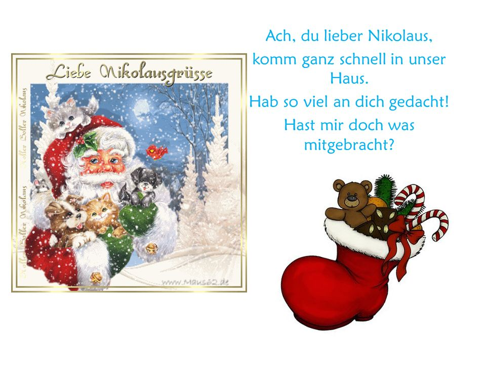 Ach, du lieber Nikolaus, komm ganz schnell in unser Haus.