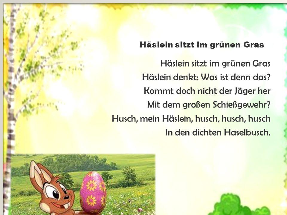 Häslein sitzt im grünen Gras Häslein denkt: Was ist denn das.