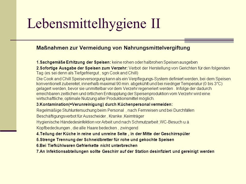 Lebensmittelhygiene II Maßnahmen zur Vermeidung von Nahrungsmittelvergiftung 1.Sachgemäße Erhitzung der Speisen: keine rohen oder halbrohen Speisen au