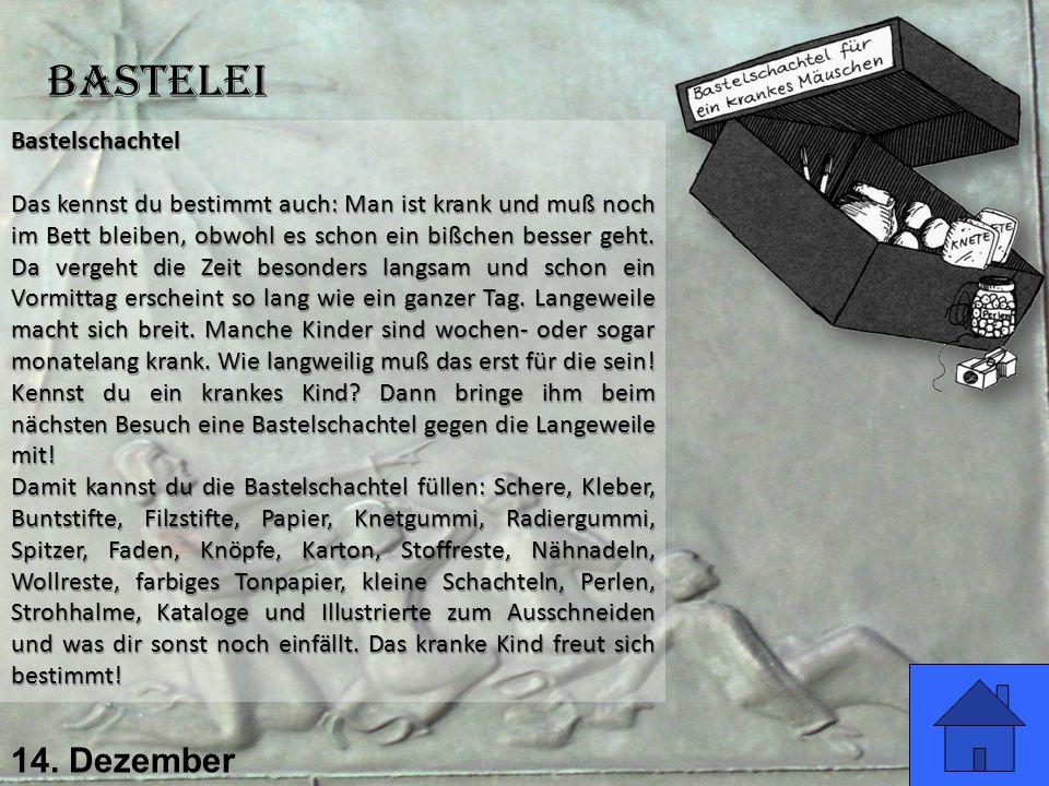 14. Dezember Bastelei Bastelschachtel Das kennst du bestimmt auch: Man ist krank und muß noch im Bett bleiben, obwohl es schon ein bißchen besser geht